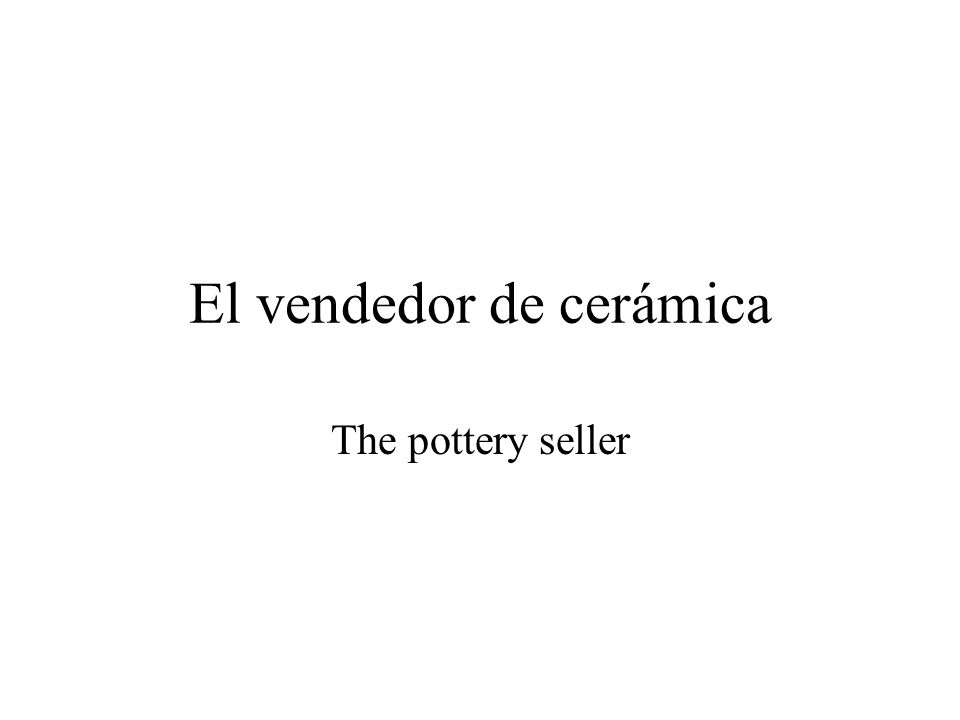 El vendedor de cerámica The pottery seller