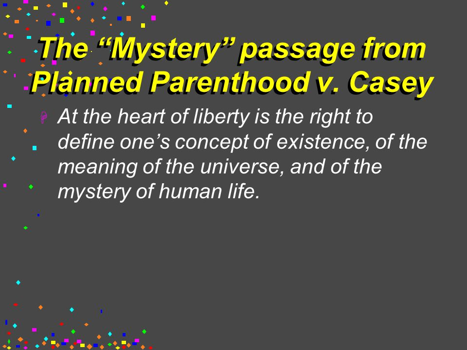 The Mystery passage from Planned Parenthood v.