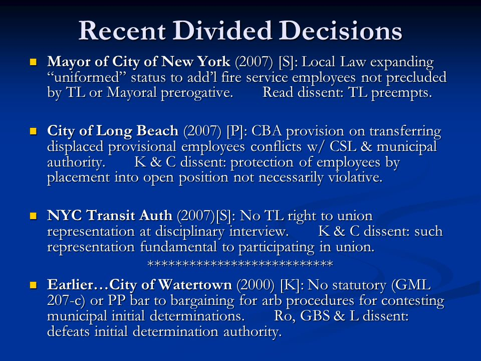 Recent Divided Decisions Mayor of City of New York (2007) [S]: Local Law expanding uniformed status to add'l fire service employees not precluded by TL or Mayoral prerogative.