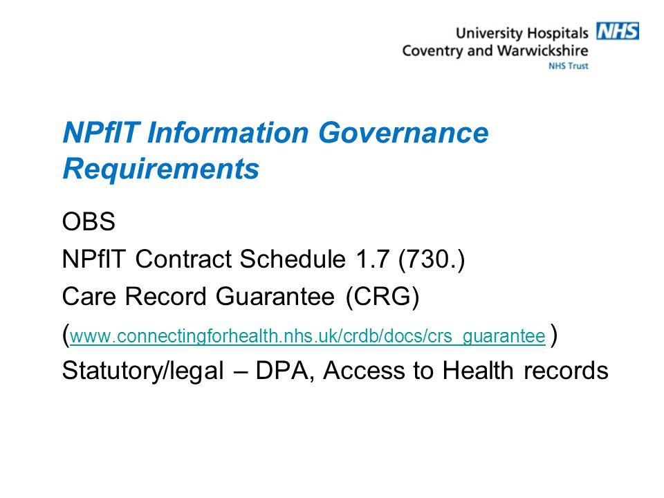 NPfIT IG controls Registration and Authentication Role-Based Access Control (RBAC) Legitimate Relationships and Workgroups Patient Consent/Dissent Sealed Envelopes Audit Alerts