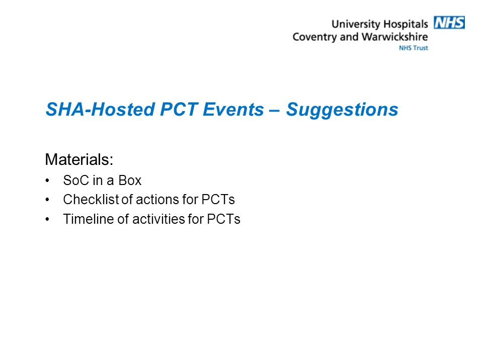 SHA-Hosted PCT Events – Suggestions Materials: SoC in a Box Checklist of actions for PCTs Timeline of activities for PCTs