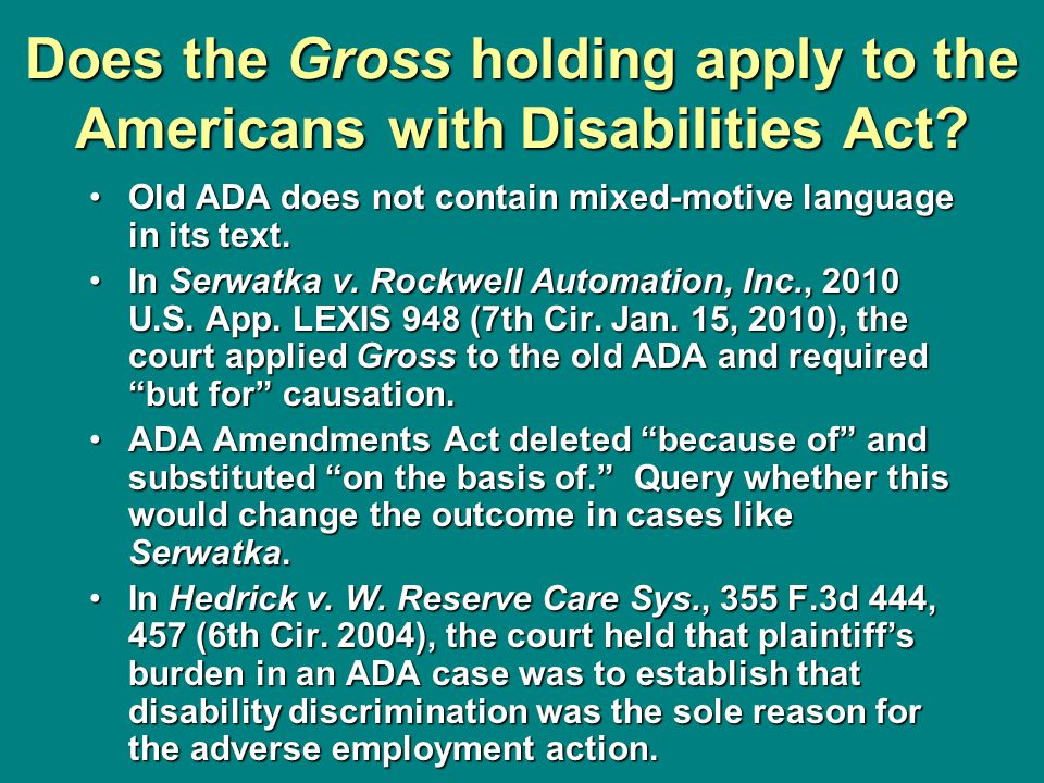 Does the Gross holding apply to the Americans with Disabilities Act.