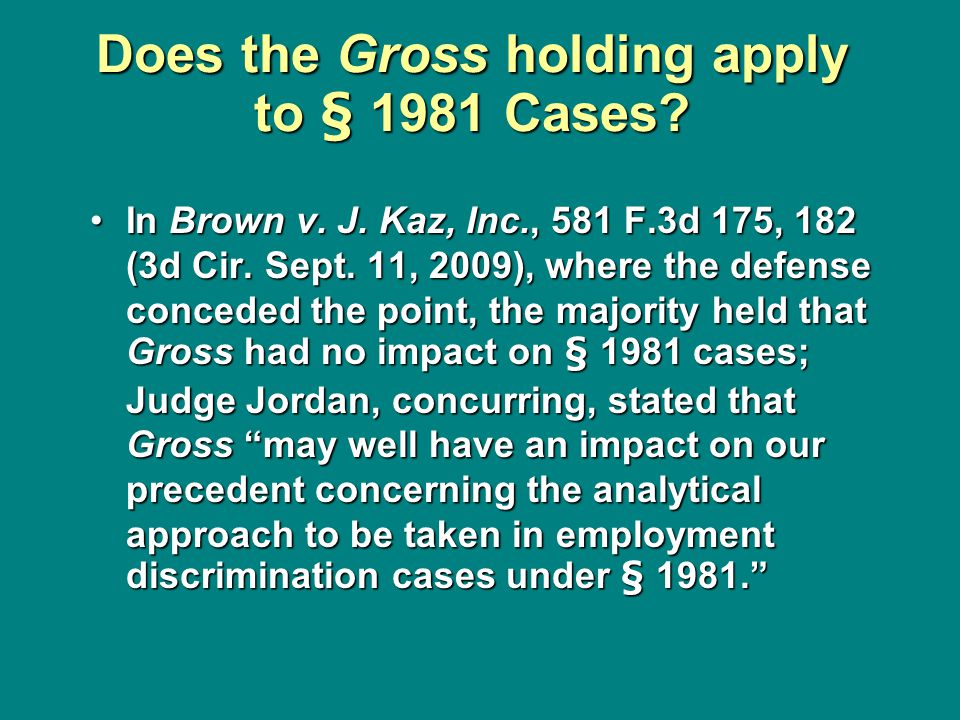 Does the Gross holding apply to § 1981 Cases.In Brown v.