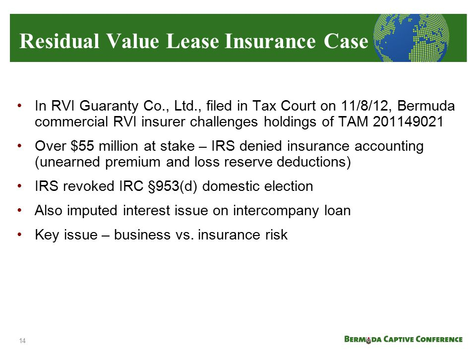 Residual Value Lease Insurance Case In RVI Guaranty Co., Ltd., filed in Tax Court on 11/8/12, Bermuda commercial RVI insurer challenges holdings of TA
