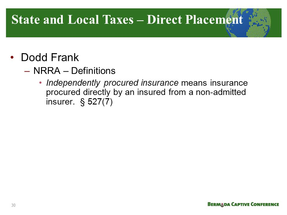 Dodd Frank –NRRA – Definitions Independently procured insurance means insurance procured directly by an insured from a non-admitted insurer. § 527(7)