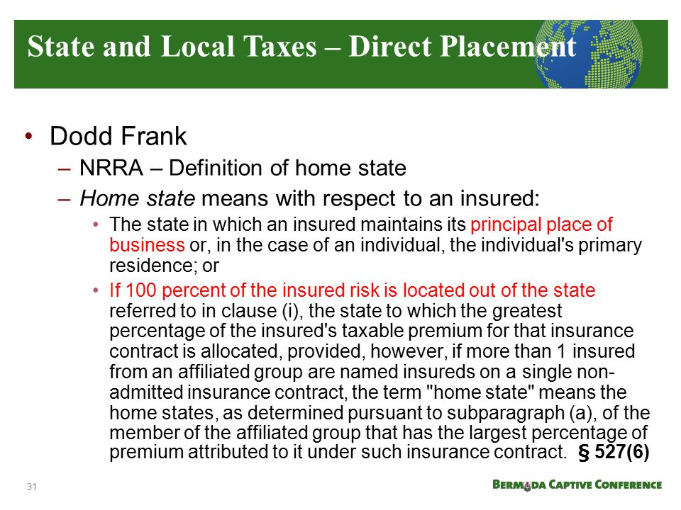 Dodd Frank –NRRA – Definition of home state –Home state means with respect to an insured: The state in which an insured maintains its principal place