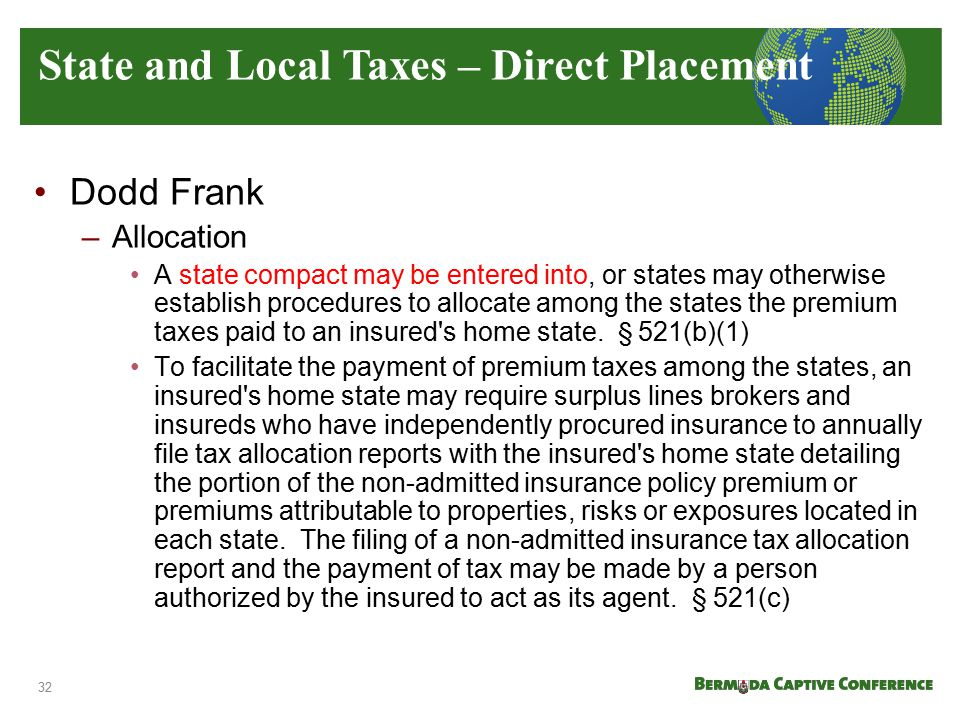Dodd Frank –Allocation A state compact may be entered into, or states may otherwise establish procedures to allocate among the states the premium taxe
