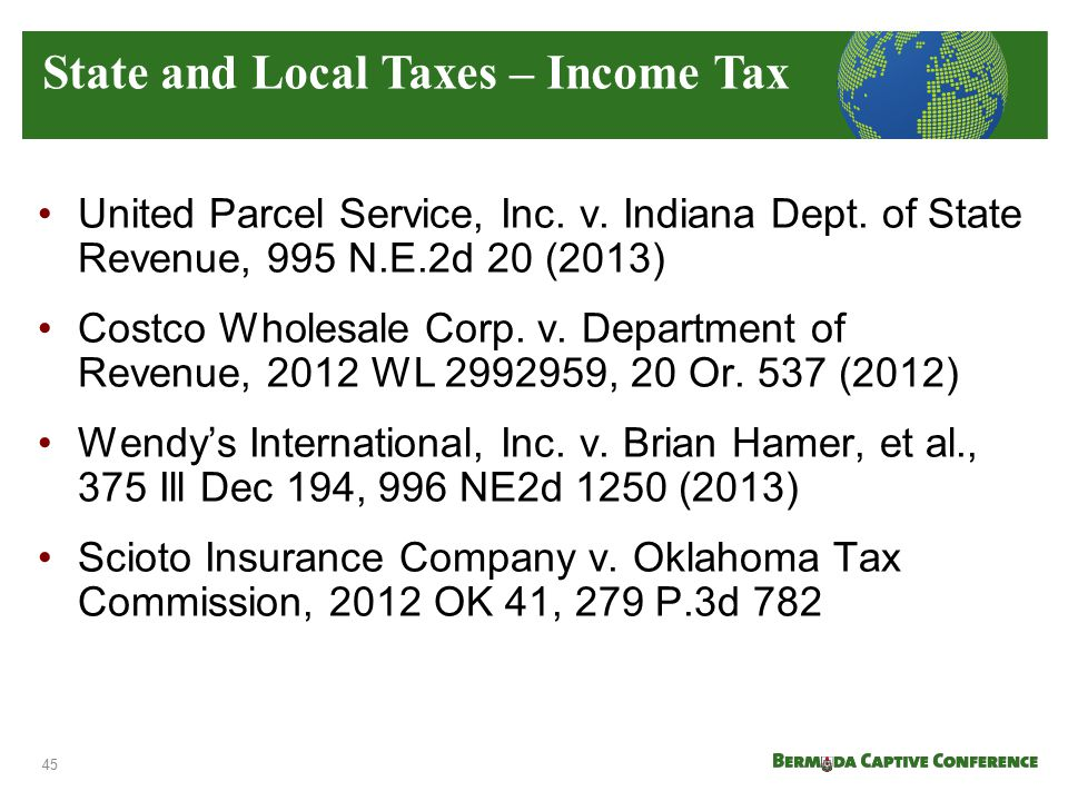 United Parcel Service, Inc. v. Indiana Dept. of State Revenue, 995 N.E.2d 20 (2013) Costco Wholesale Corp. v. Department of Revenue, 2012 WL 2992959,