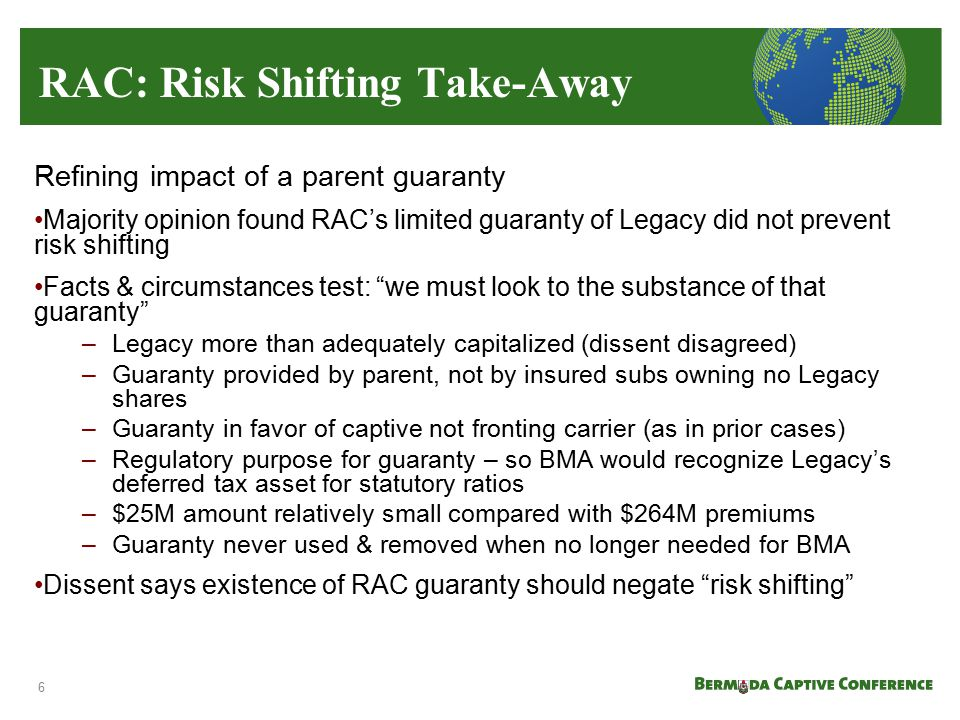 Refining impact of a parent guaranty Majority opinion found RAC's limited guaranty of Legacy did not prevent risk shifting Facts & circumstances test: