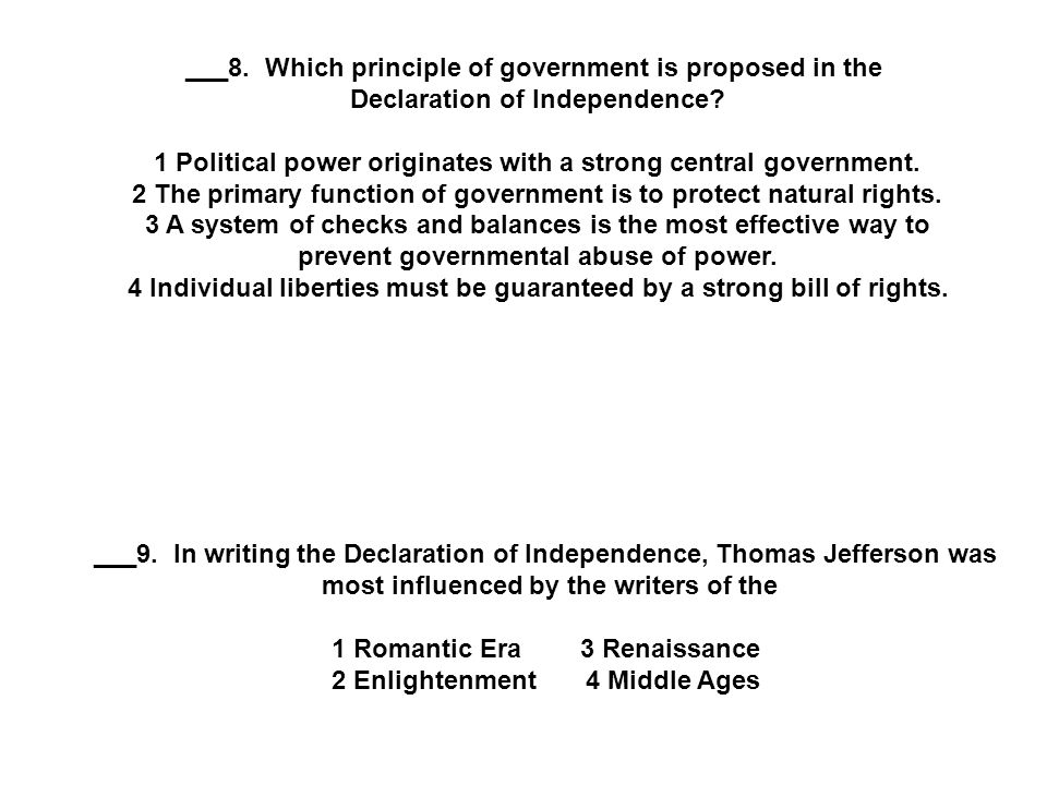 ___8. Which principle of government is proposed in the Declaration of Independence.