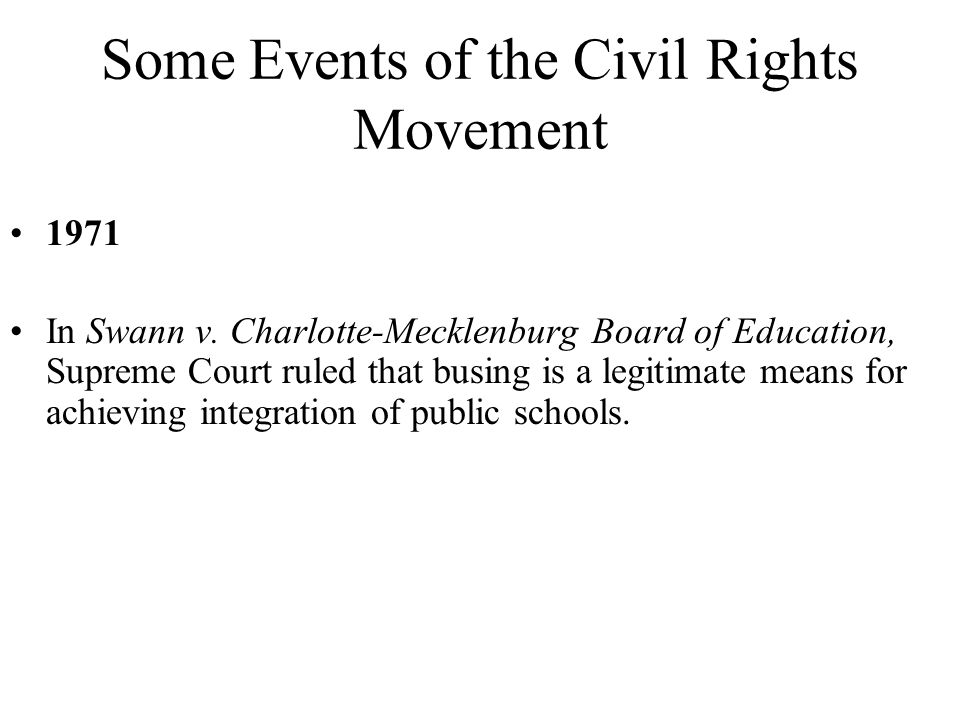 Some Events of the Civil Rights Movement 1971 In Swann v.