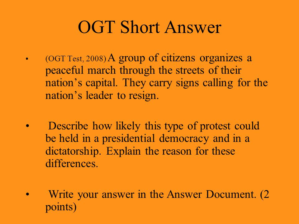 OGT Short Answer (OGT Test, 2008) A group of citizens organizes a peaceful march through the streets of their nation's capital.