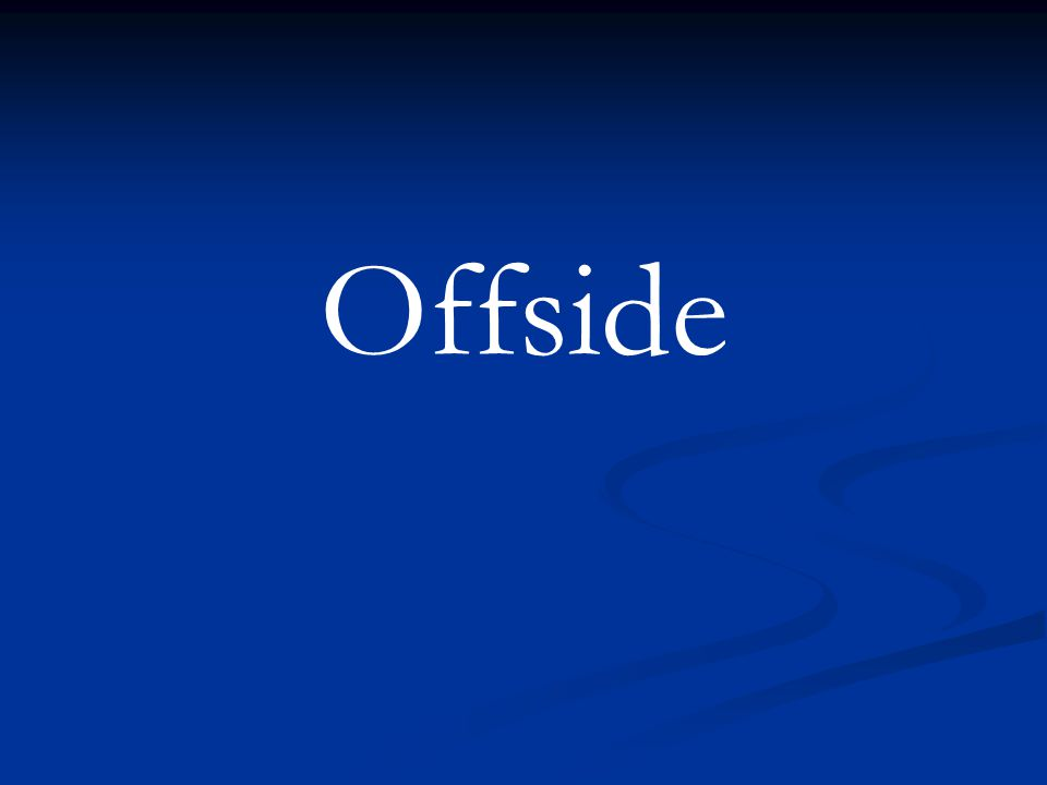 4 Keys to Getting Offside Right Proper interpretation & application Proper interpretation & application Positioning Positioning Concentration Concentration If not 100% sure it is offside, keep flag down If not 100% sure it is offside, keep flag down