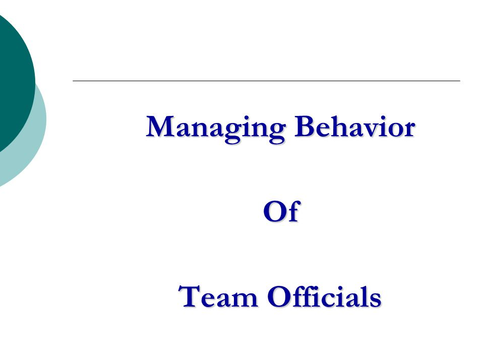 Managing Behavior Of Team Officials