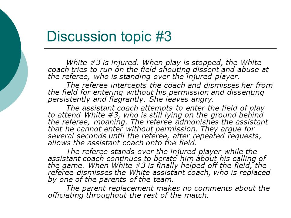 Discussion topic #3 White #3 is injured.