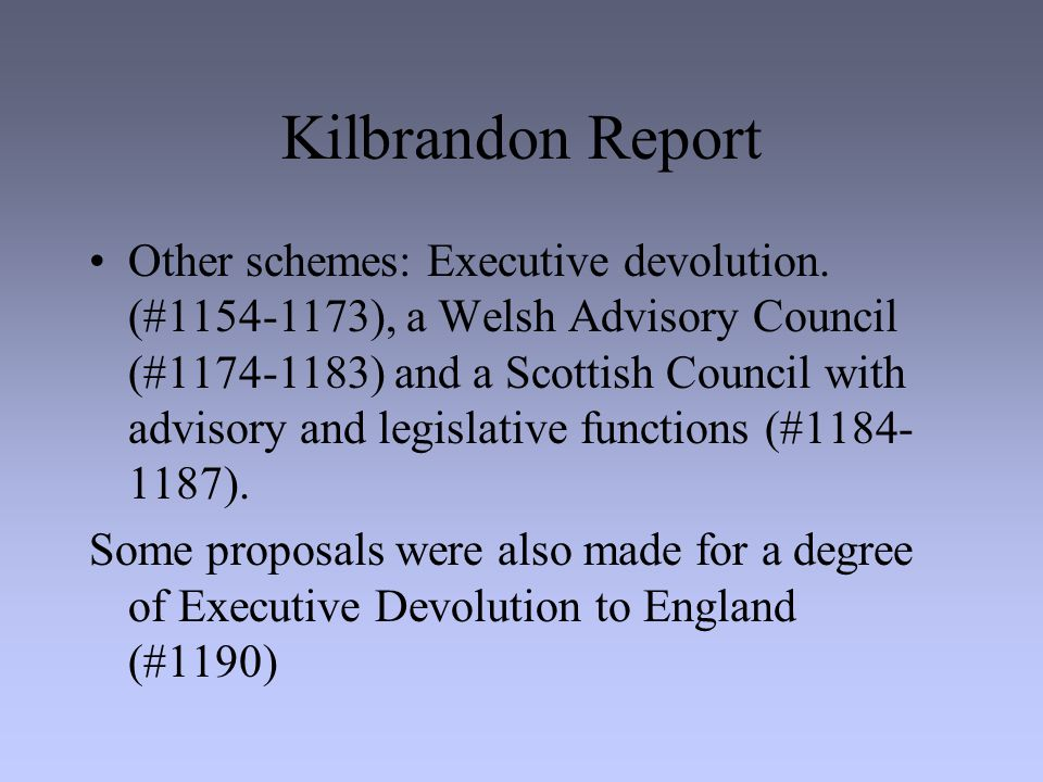 Kilbrandon Report Other schemes: Executive devolution.