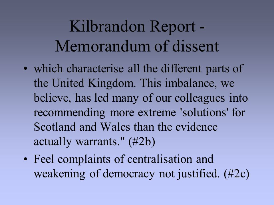 Kilbrandon Report - Memorandum of dissent which characterise all the different parts of the United Kingdom.
