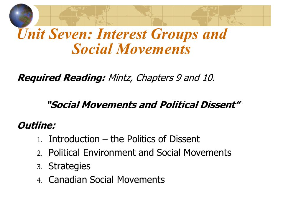 Unit Seven: Interest Groups and Social Movements Required Reading: Mintz, Chapters 9 and 10.