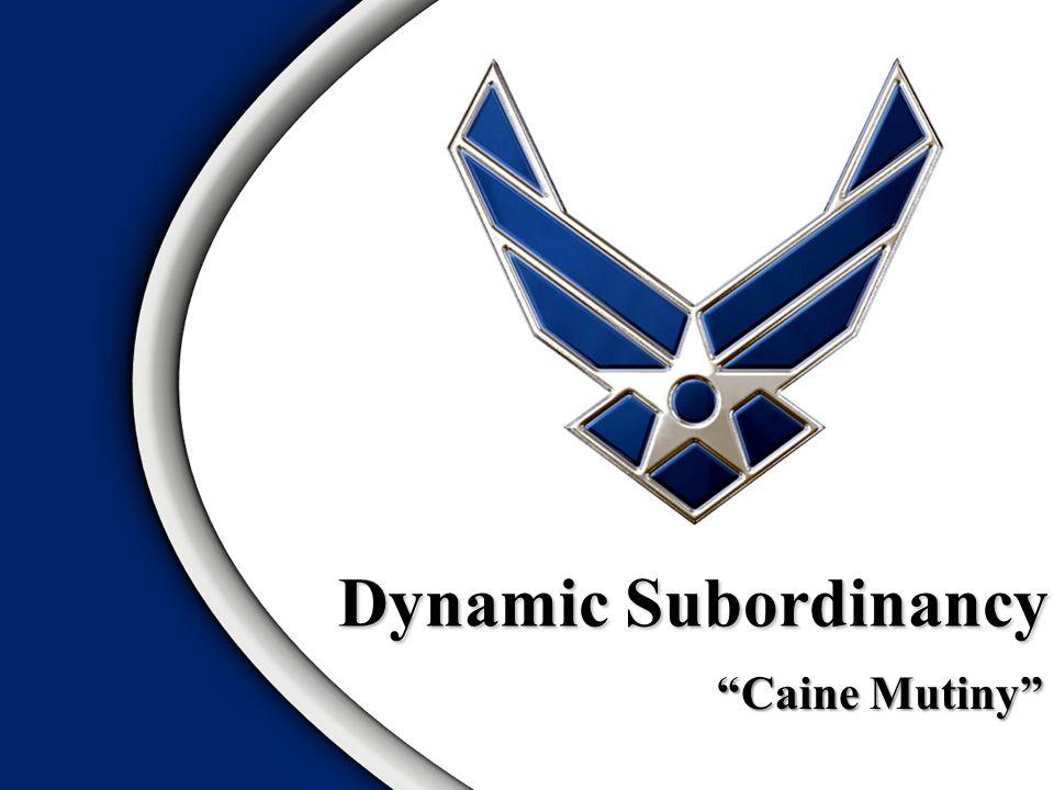 """Caine Mutiny"" Dynamic Subordinancy"