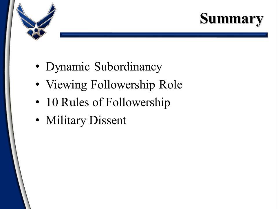 Dynamic Subordinancy Viewing Followership Role 10 Rules of Followership Military DissentSummary