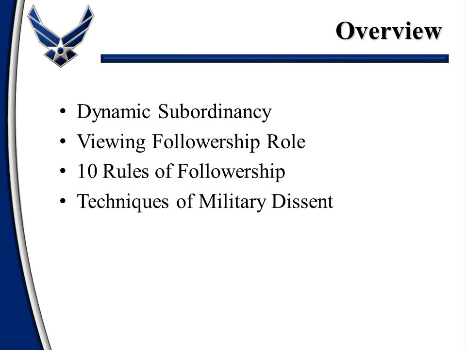 Dynamic Subordinancy Viewing Followership Role 10 Rules of Followership Military DissentSummary