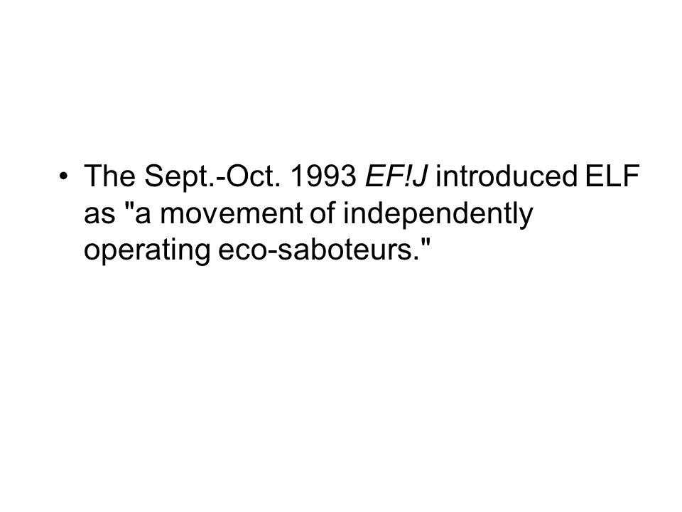 The Sept.-Oct. 1993 EF!J introduced ELF as