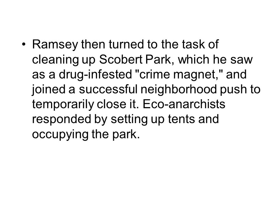 Ramsey then turned to the task of cleaning up Scobert Park, which he saw as a drug-infested