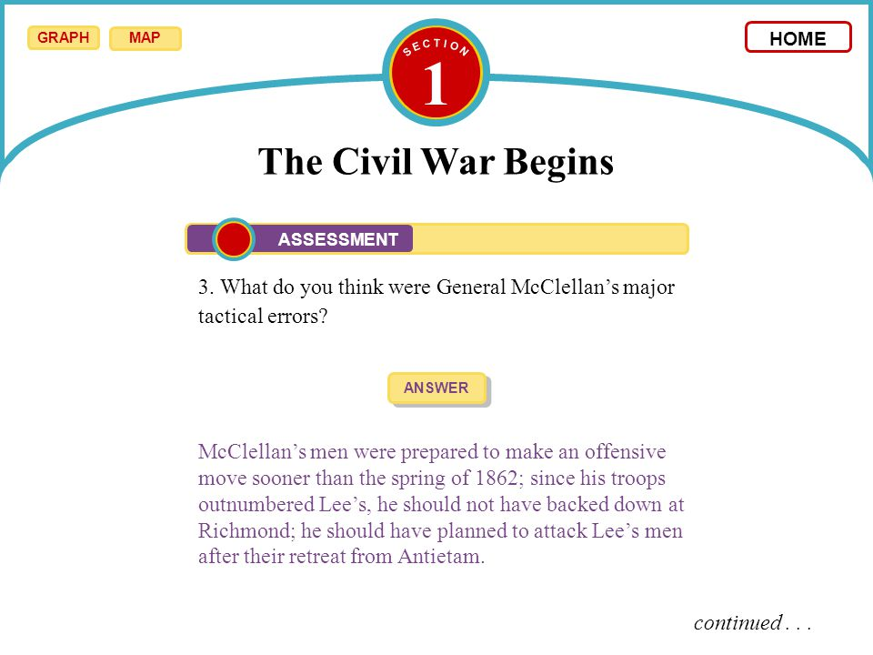 1 The Civil War Begins 4.Do you think Lincoln's decision to fire McClellan was a good one.