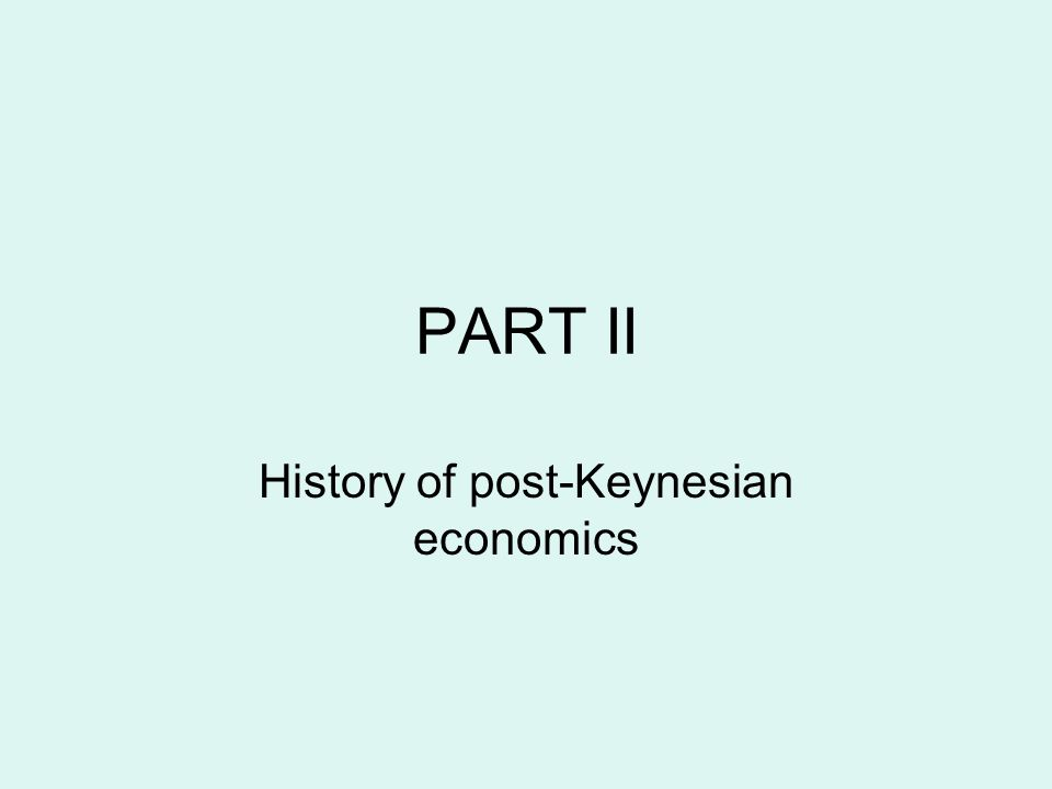 PART II History of post-Keynesian economics