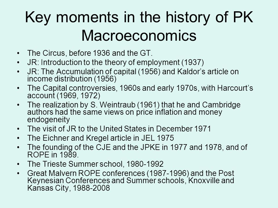 Key moments in the history of PK Macroeconomics The Circus, before 1936 and the GT.
