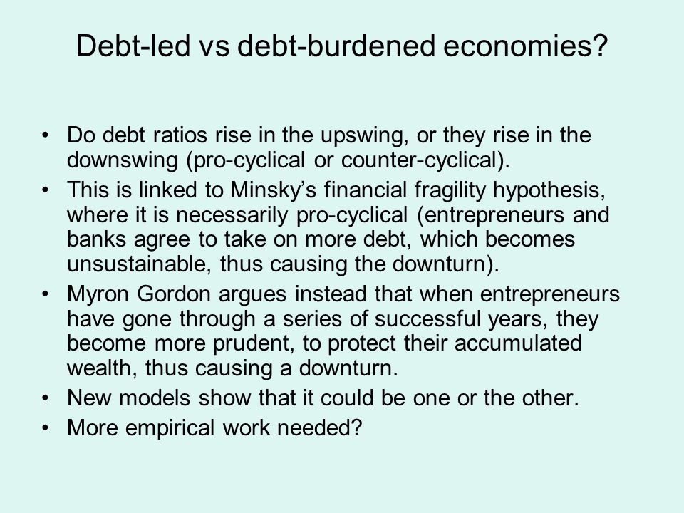 Debt-led vs debt-burdened economies.