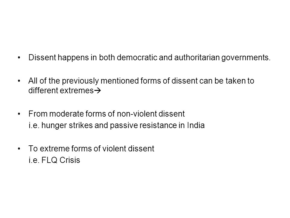 Dissent happens in both democratic and authoritarian governments.
