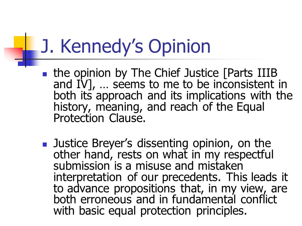 J. Kennedy's Opinion the opinion by The Chief Justice [Parts IIIB and IV], … seems to me to be inconsistent in both its approach and its implications