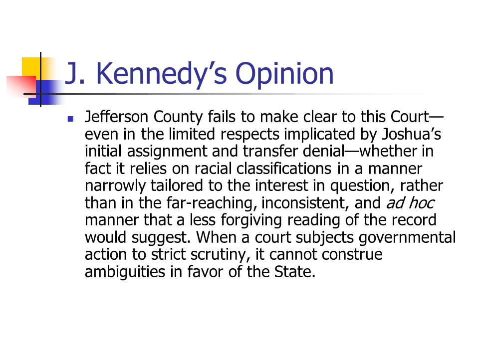 J. Kennedy's Opinion Jefferson County fails to make clear to this Court— even in the limited respects implicated by Joshua's initial assignment and tr