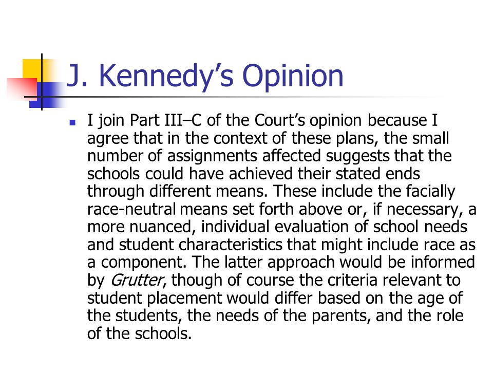 J. Kennedy's Opinion I join Part III–C of the Court's opinion because I agree that in the context of these plans, the small number of assignments affe