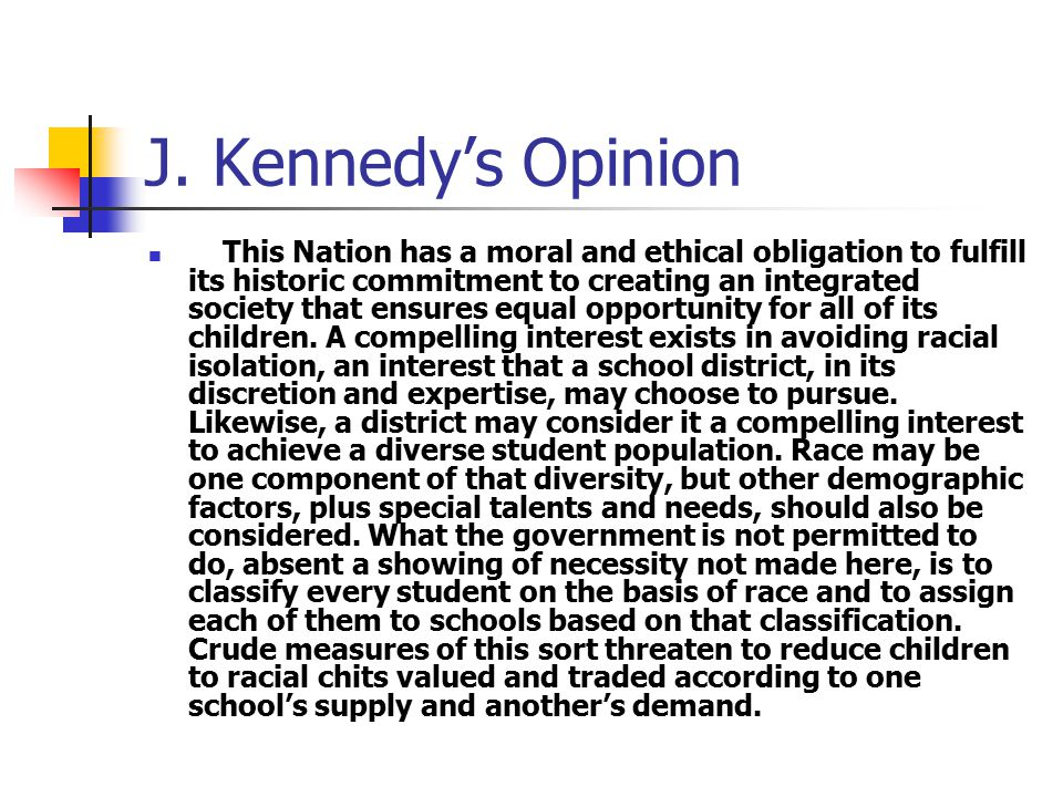 J. Kennedy's Opinion This Nation has a moral and ethical obligation to fulfill its historic commitment to creating an integrated society that ensures