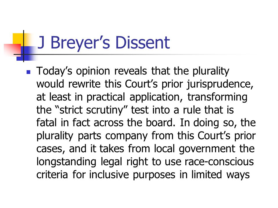 J Breyer's Dissent Today's opinion reveals that the plurality would rewrite this Court's prior jurisprudence, at least in practical application, trans