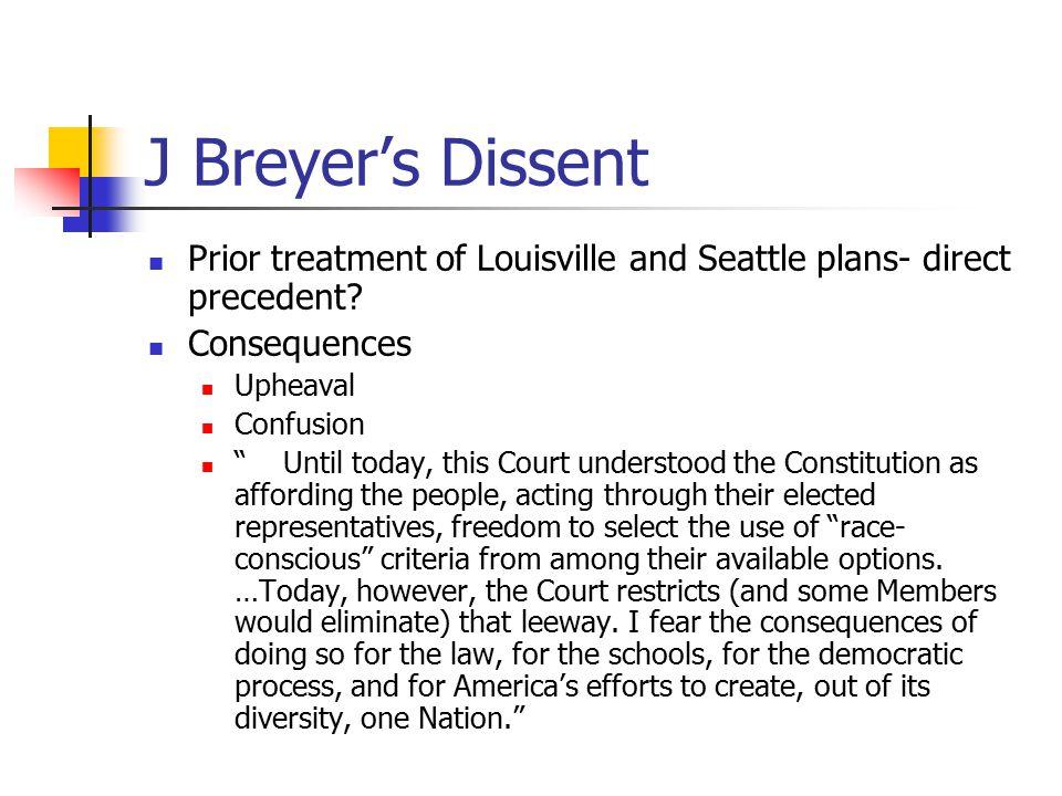 J Breyer's Dissent Prior treatment of Louisville and Seattle plans- direct precedent.