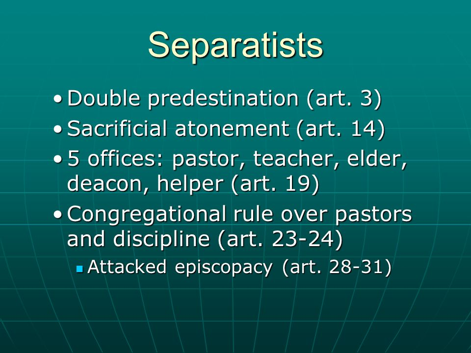 Double predestination (art. 3)Double predestination (art. 3) Sacrificial atonement (art. 14)Sacrificial atonement (art. 14) 5 offices: pastor, teacher