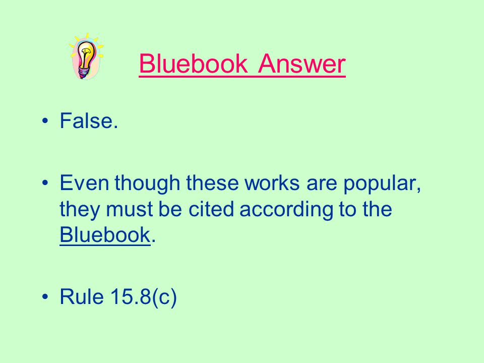 Often Quoted Sources True or false? The two most often quoted books in the English language are the works of William Shakespeare and the Bible. These