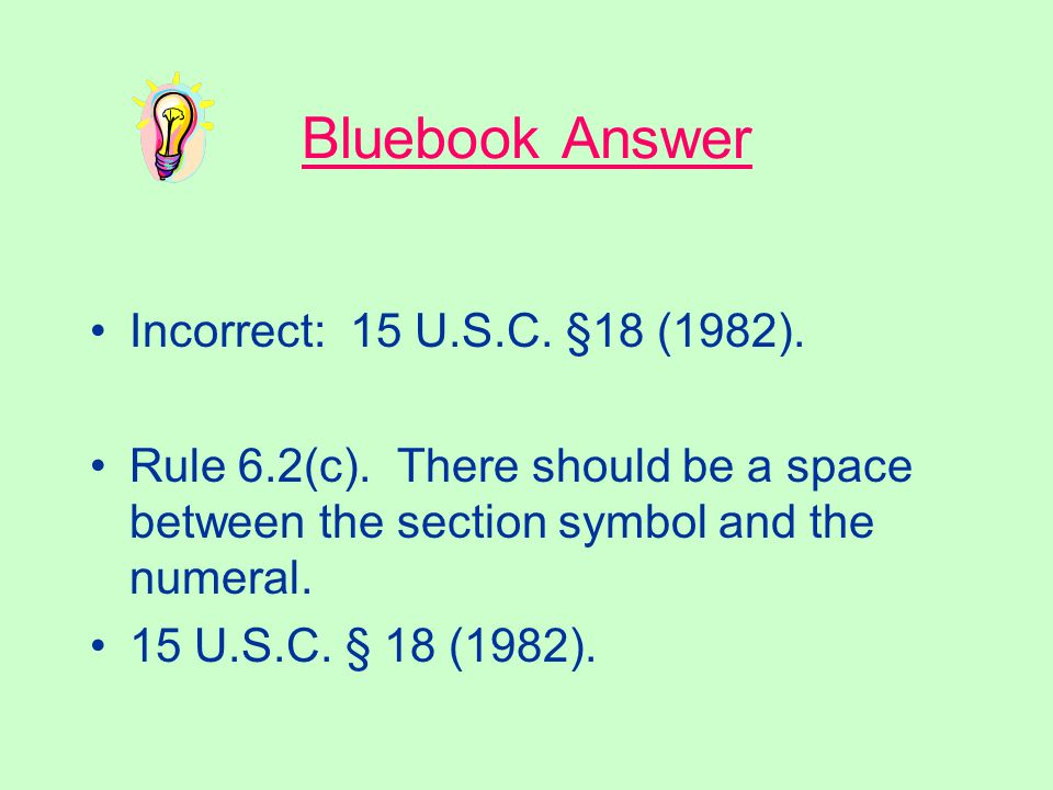 Statutes Is the following citation correct or incorrect? 15 U.S.C. §18 (1982).