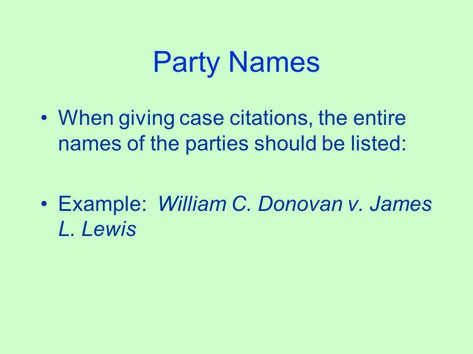 Bluebook Answer Incorrect. Correct way is: Smith v. Jones Not v or vs.