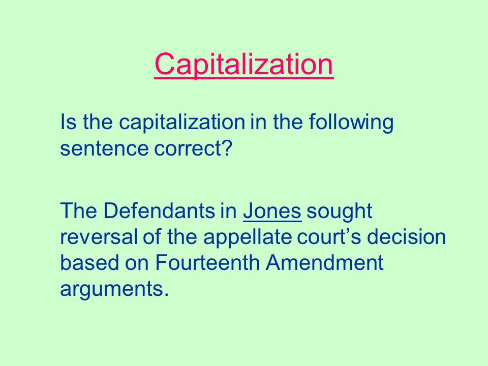 Capitalization Is the capitalization in the following sentence correct.