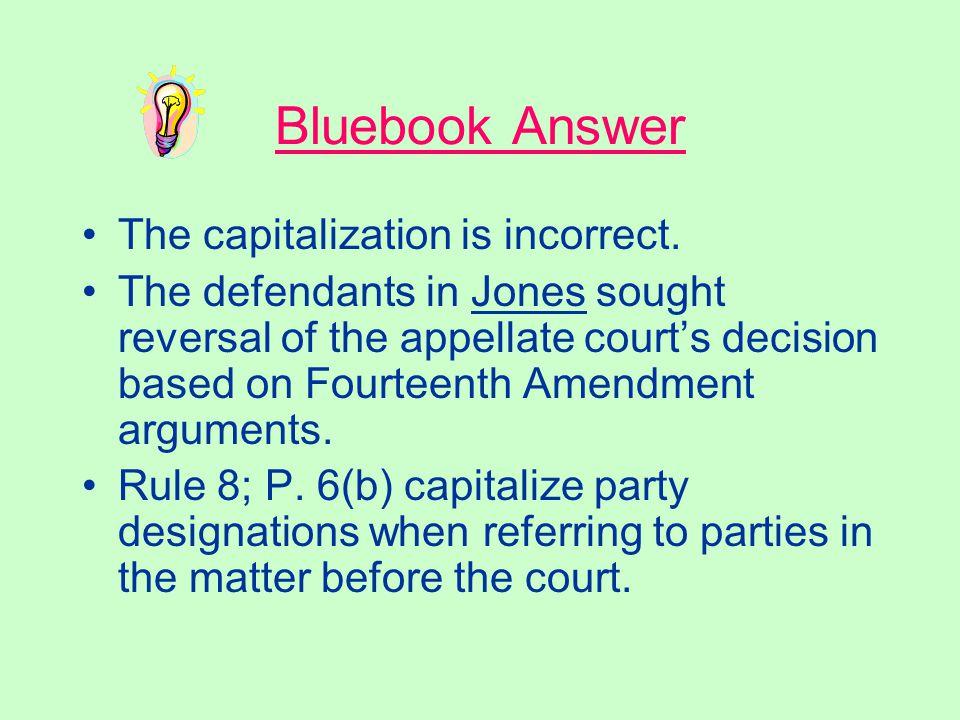 Bluebook Answer False.
