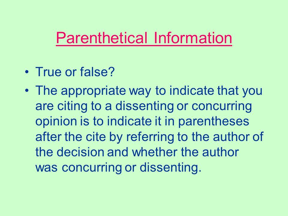 Parenthetical Information True or false.
