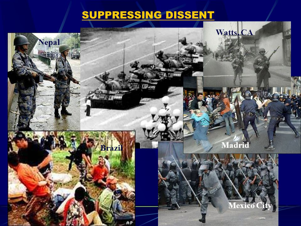 SUPPRESSING DISSENT Mexico City Nepal Brazil Watts, CA Madrid