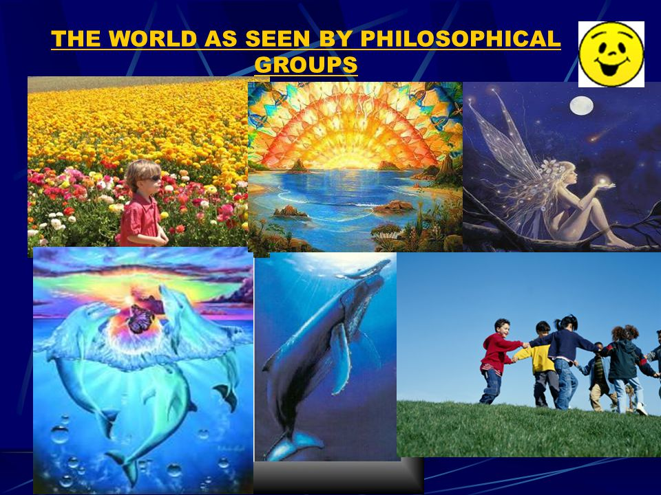 THE WORLD AS SEEN BY PHILOSOPHICAL GROUPS