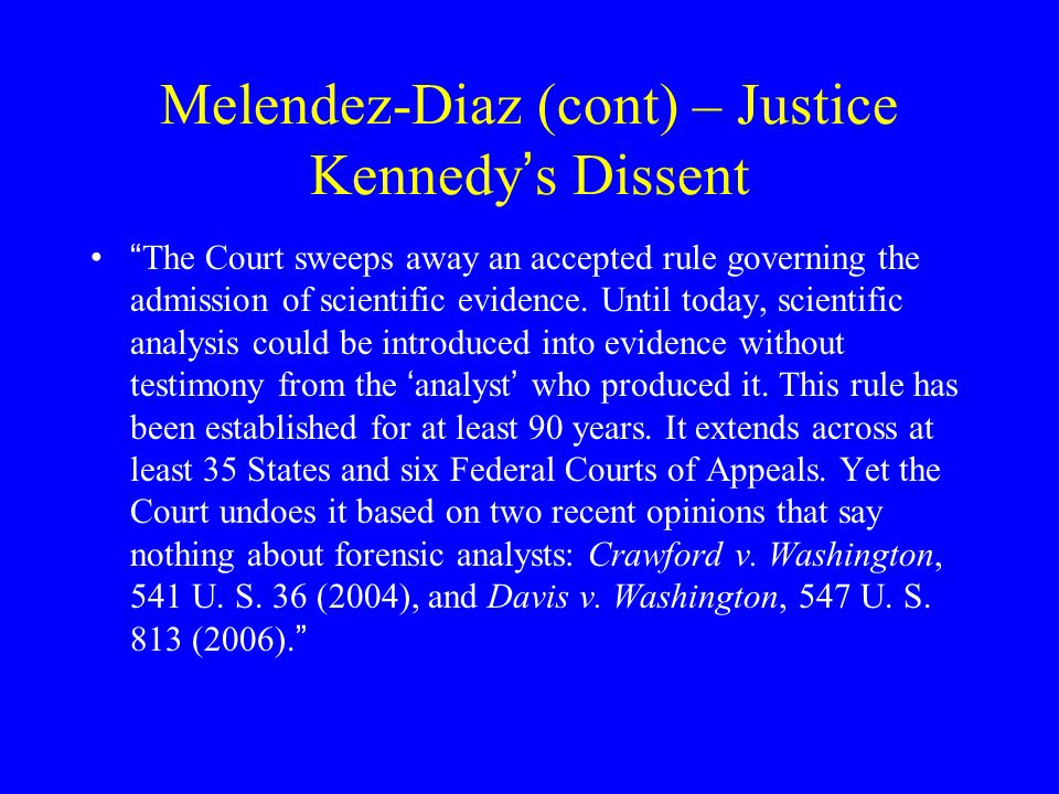 """Melendez-Diaz (cont) """" The dissent suggests that the fact that this exception was narrowly circumscribed makes no difference. To the contrary, it make"""