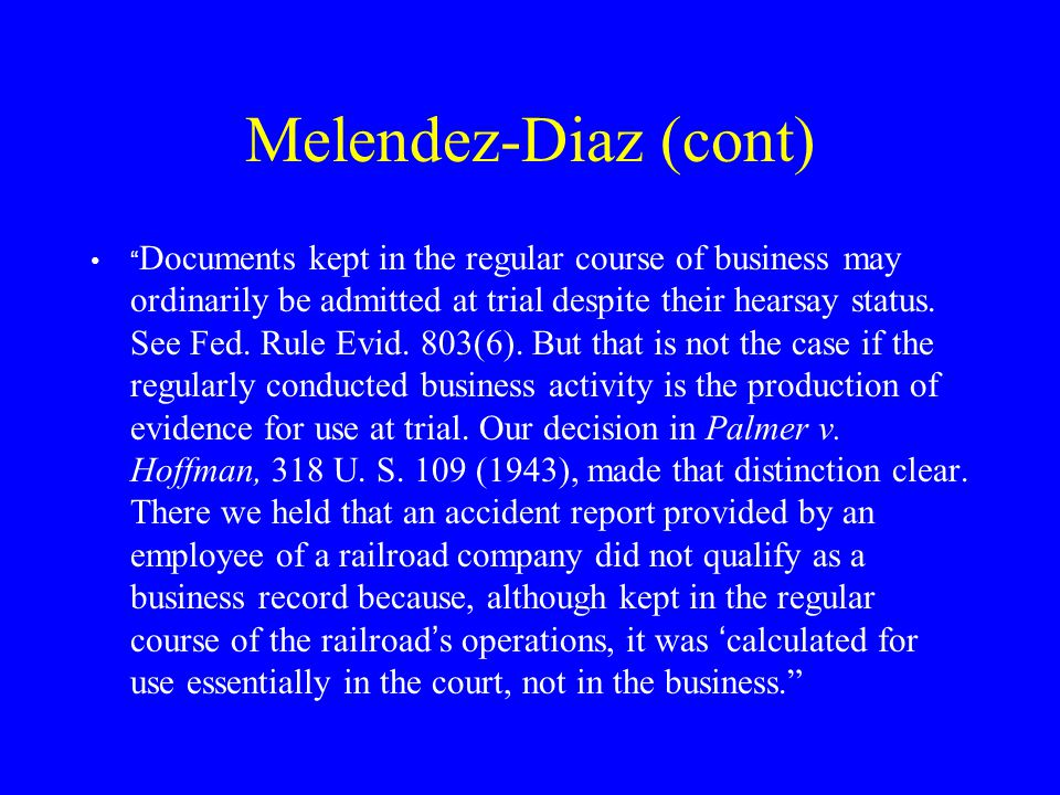 """Melendez-Diaz (cont) """"While we still do not know the precise tests used by the analysts, we are told that the laboratories use ' methodology recommend"""