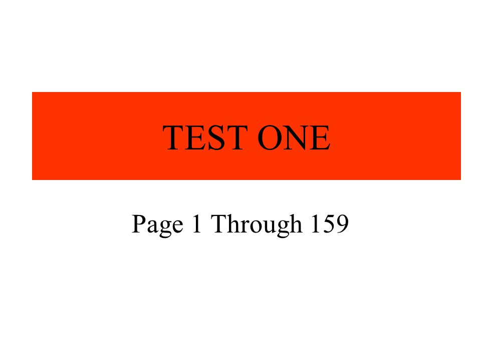 TEST ONE Page 1 Through 159